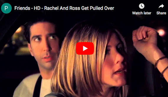 A Traffic Violation: Rachel and Ross Get Pulled Over